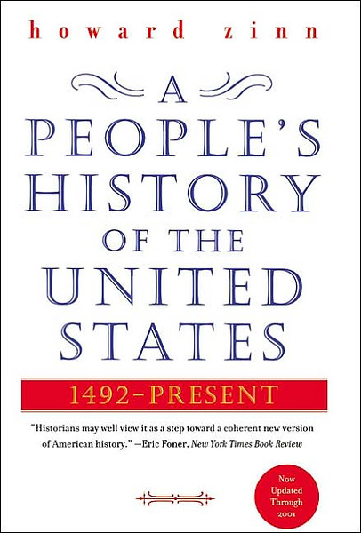 A People's History of the United States: 1492 to Present by Howard Zinn
