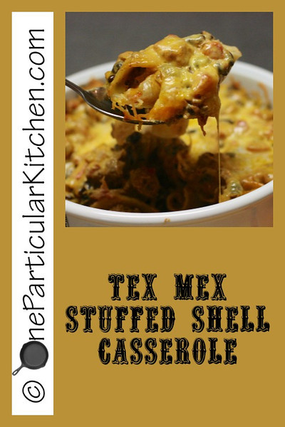 Tex-Mex Stuffed Shell casserole