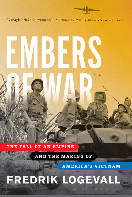 """. This book cover image released by Random House shows \""""Embers of War: The Fall of an Empire and the Making of America\'s Vietnam,\"""" by Fredrik Logevall.  Logevall won a Pulitzer Prize in the Arts category for history on April 15, 2013. (AP Photo/Random House)"""