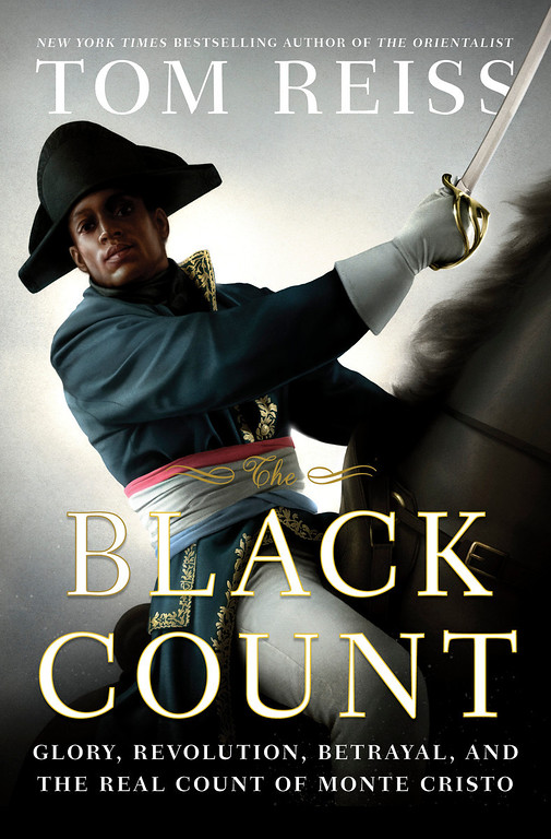 """. This book cover image released by Crown shows \""""The Black Count: Glory, Revolution, Betrayal, and the Real Count of Monte Cristo,\"""" by Tom Reiss.  Reiss won a Pulitzer Prize in the biography category on Monday, April 15, 2013. (AP Photo/Crown)"""